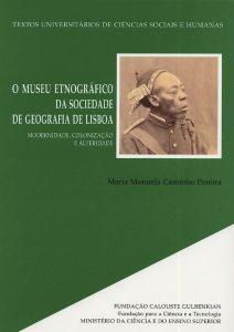 O Museu Etnográfico da Sociedade de Geografia de Lisboa - Modernidade Colonização e Alteridade